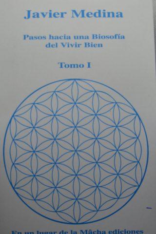 PASOS HACIA UNA BIOSOFIA DEL VIVIR BIEN TOMO I (Javier Medina)