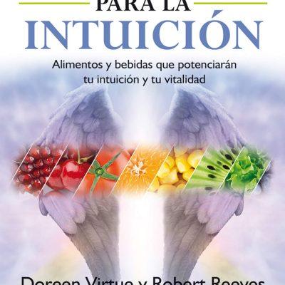 NUTRICIÓN PARA LA INTUICIÓN ALIMENTOS Y BEBIDAS Alimentos y bebidas que potenciarán tu intuición y tu vitalidad