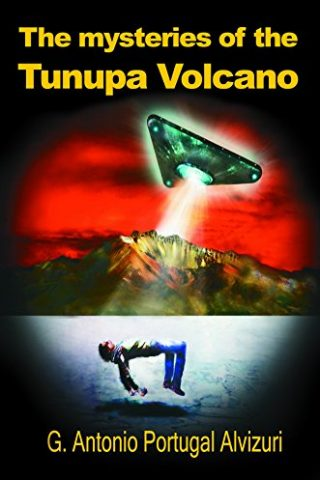 THE MYSTERIES OF THE TUNUPA VOLCANO (LIB INGLES)