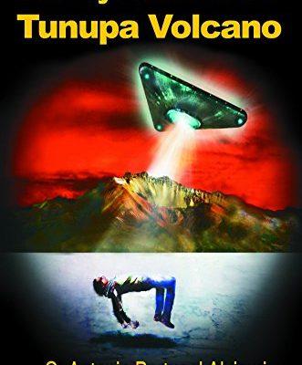 THE MYSTERIES OF THE TUNUPA VOLCANO (LIB INGLES)