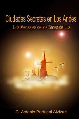 Antonio Portugal Alvizuri-Ciudades Secretas en los Andes